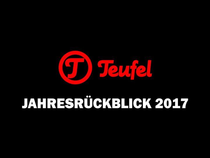 Teufel Jahresrückblick 2017